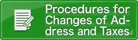 Procedures for Changes of Address and Taxes