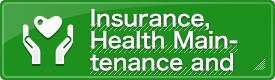 Insurance, Health Maintenance and Welfare